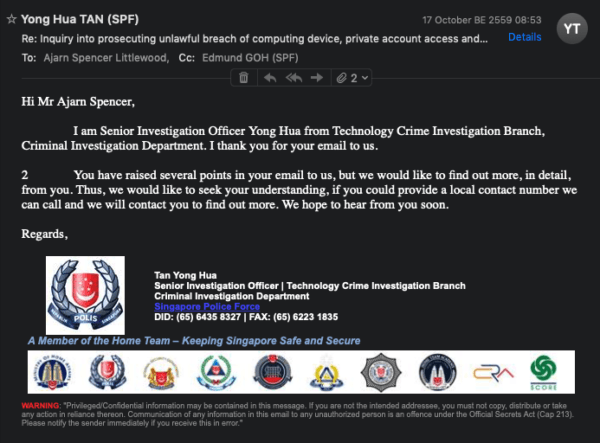 Singapore Cybercrime Division's head Officer Tan Yong Hua's first response to my rep[ort of a cybercrime to Illegally Obtain Evidence to Dupe the Justice System. The Coirtys Accepted the Stolen Evidence Knowing it was illegally obtained, and ignored the allegations that the data had been manipulated to deceive.