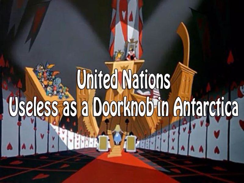 United Nations Useless as the Court in Alice in Wonderland